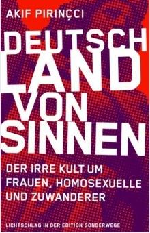Akif Pirincci: Deutschland von Sinnen. Jetzt im JF-Buchdienst bestellen!