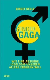 Birgit Kelle. GenderGaga. Jetzt im JF-Buchdienst bestellen!